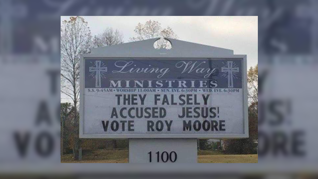 """""""They falsely accused Jesus. Vote Roy Moore."""" That's the phrase that has anAlabama church in hot water. (Photo Credit: WHNT, Snopes)"""